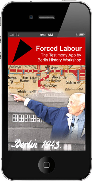 Forced Labour. The Testimony App by Berlin History Workshop